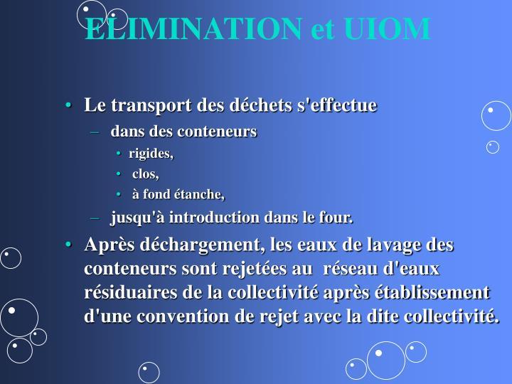ELIMINATION et UIOM