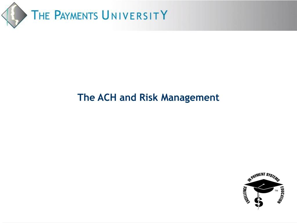 the ach and risk management l.