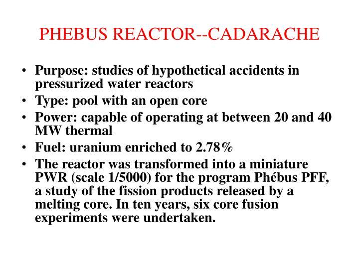 PHEBUS REACTOR--CADARACHE