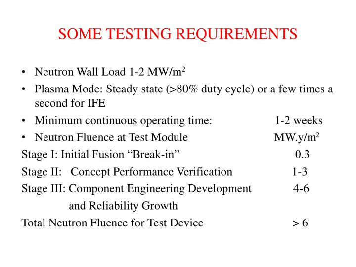 SOME TESTING REQUIREMENTS