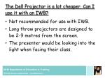 the dell projector is a lot cheaper can i use it with an iwb