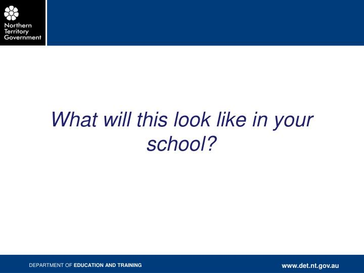 What will this look like in your school?
