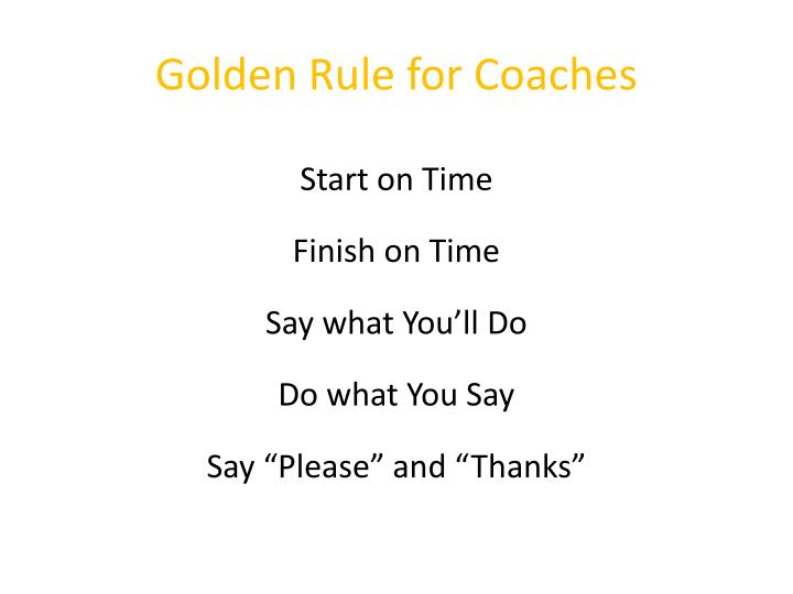 Golden Rule for Coaches