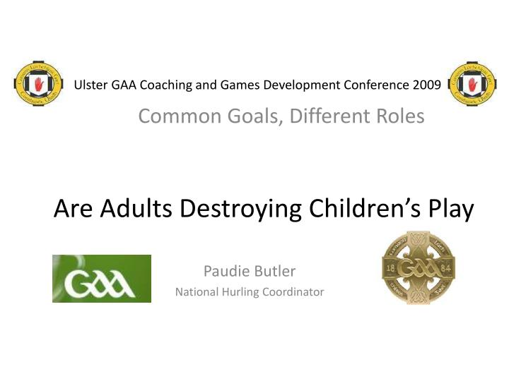 Ulster GAA Coaching and Games Development Conference 2009