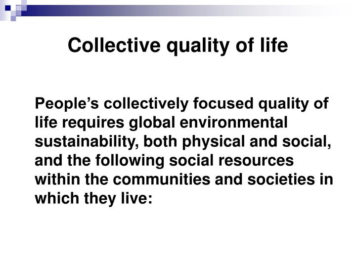 Collective quality of life