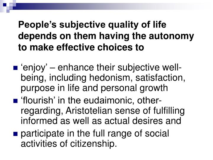 People's subjective quality of life depends on them having the autonomy to make effective choices to