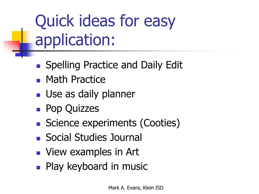 Quick ideas for easy application: