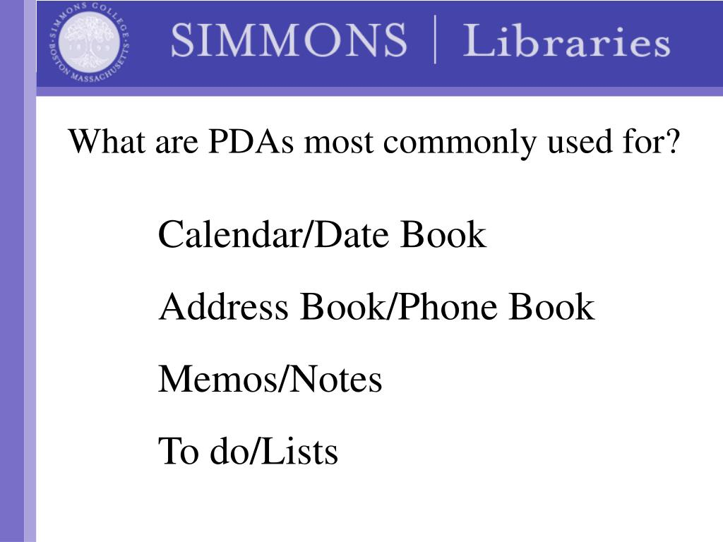 What are PDAs most commonly used for?