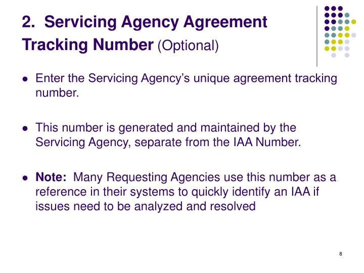 2.  Servicing Agency Agreement Tracking Number