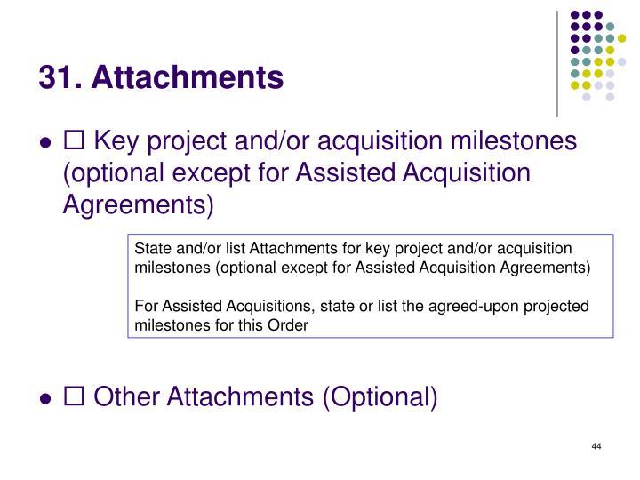 31. Attachments