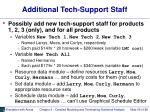 additional tech support staff