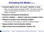 animating the model cont d