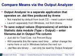 compare means via the output analyzer