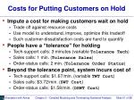 costs for putting customers on hold