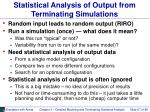 statistical analysis of output from terminating simulations