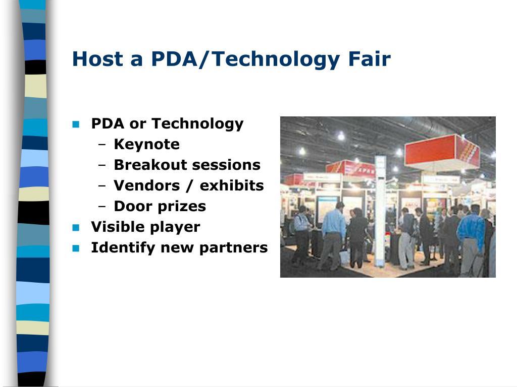 Host a PDA/Technology Fair