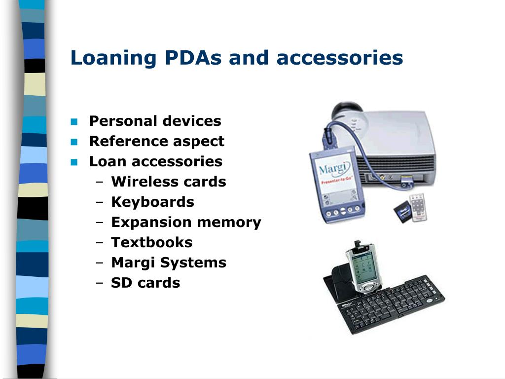 Loaning PDAs and accessories