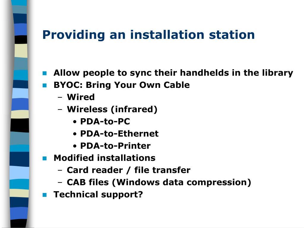 Providing an installation station