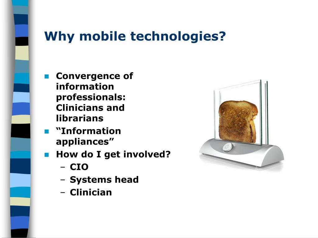 Why mobile technologies?