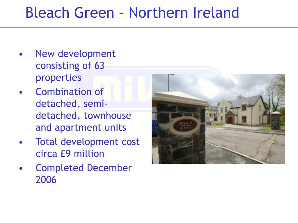 Bleach Green – Northern Ireland
