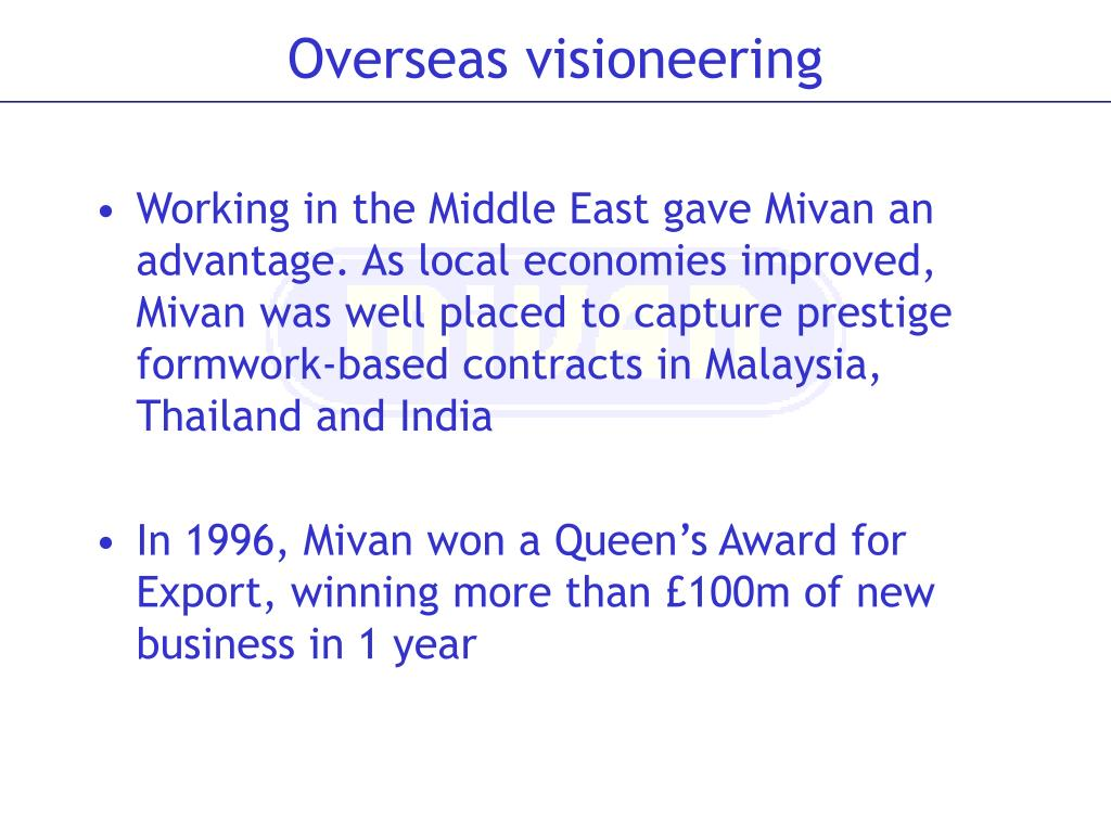 Working in the Middle East gave Mivan an advantage. As local economies improved, Mivan was well placed to capture prestige formwork-based contracts in Malaysia, Thailand and India