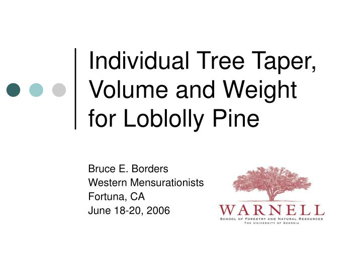 Individual tree taper volume and weight for loblolly pine