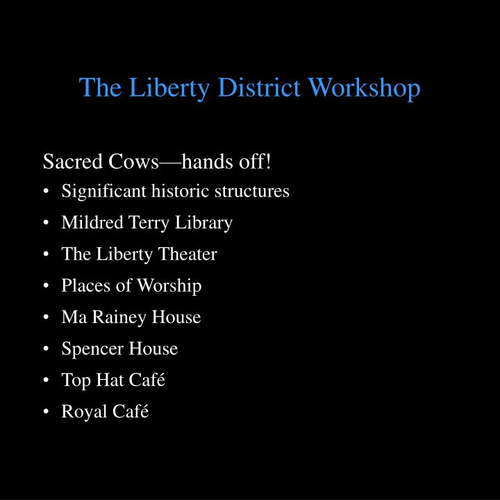 The liberty district workshop
