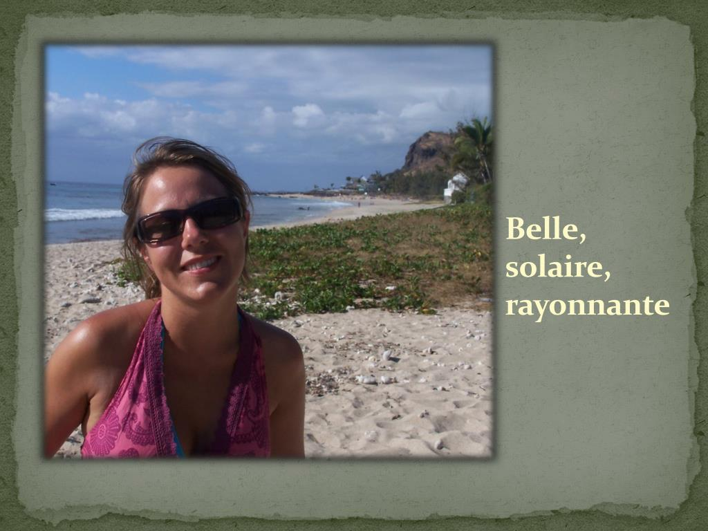 Belle, solaire, rayonnante