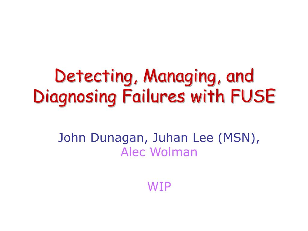 detecting managing and diagnosing failures with fuse