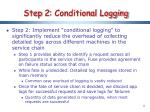 step 2 conditional logging