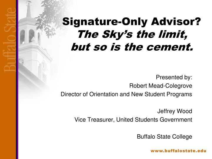 Signature only advisor the sky s the limit but so is the cement