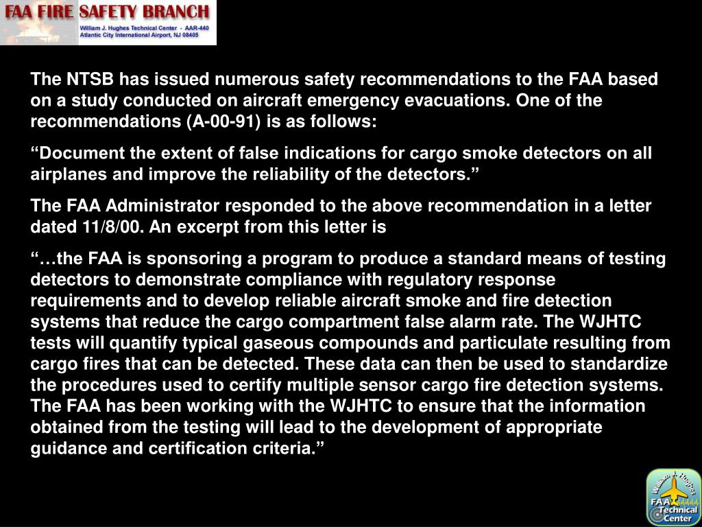 The NTSB has issued numerous safety recommendations to the FAA based on a study conducted on aircraft emergency evacuations. One of the recommendations (A-00-91) is as follows: