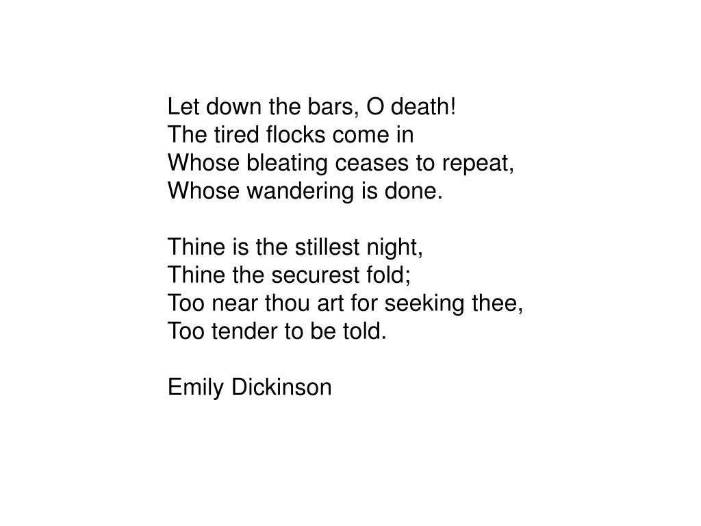 Let down the bars, O death!