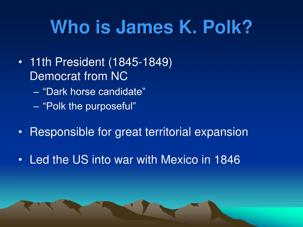 Who is James K. Polk?