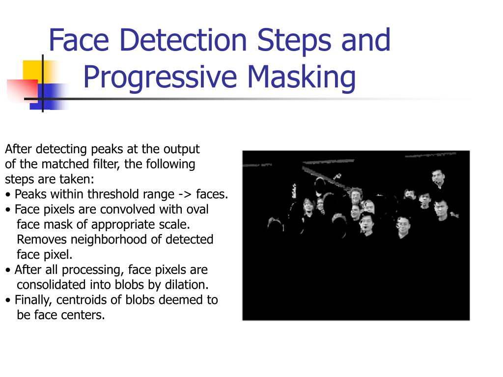 Face Detection Steps and Progressive Masking