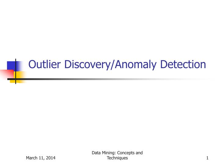 Outlier discovery anomaly detection
