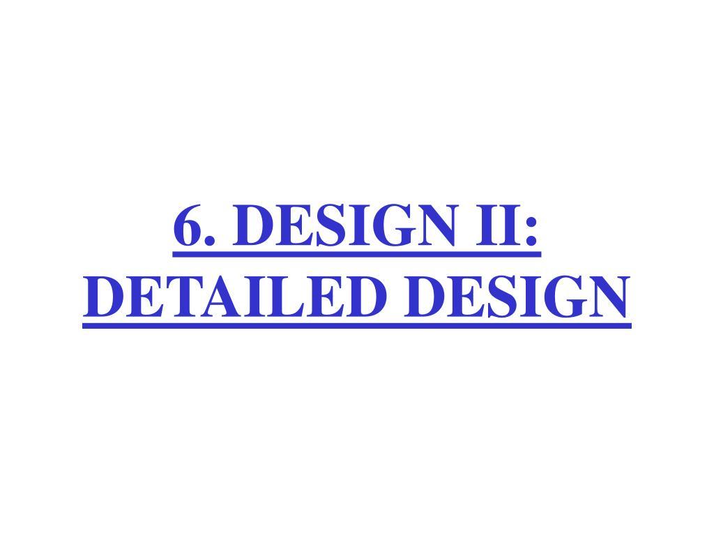 6 design ii detailed design l.