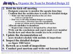 organize the team for detailed design 2 2