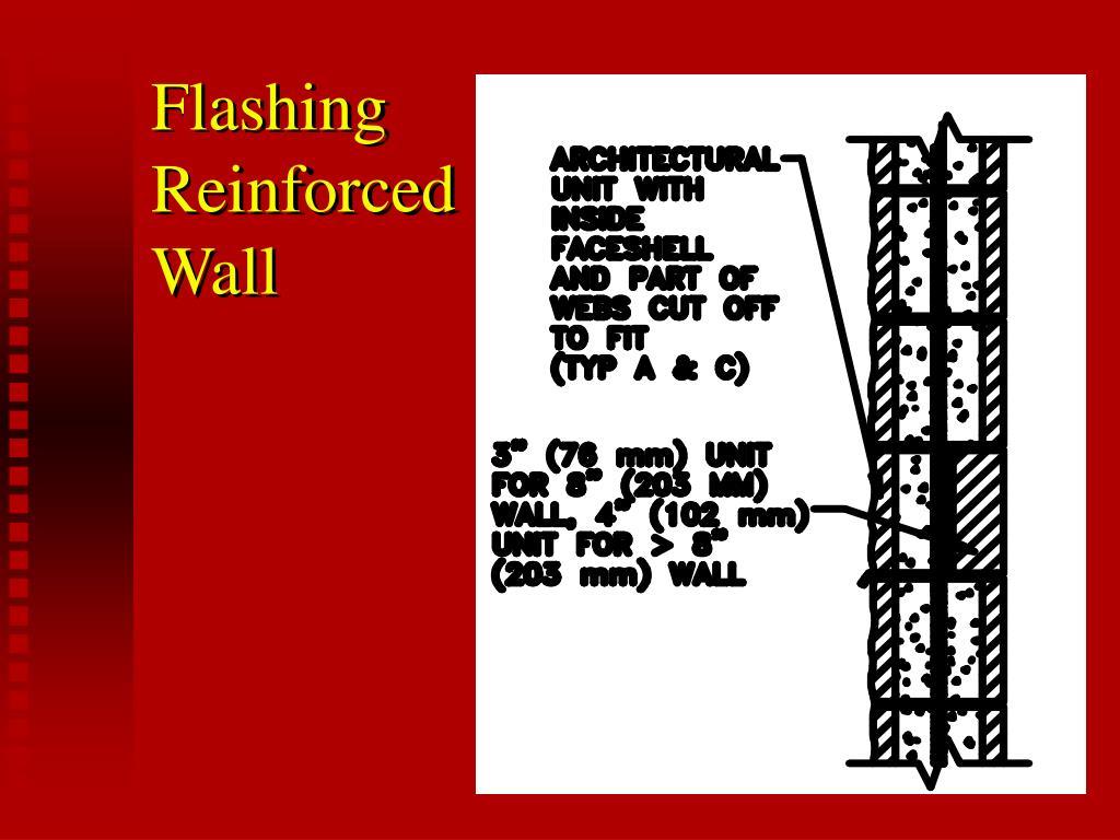 Flashing Reinforced Wall