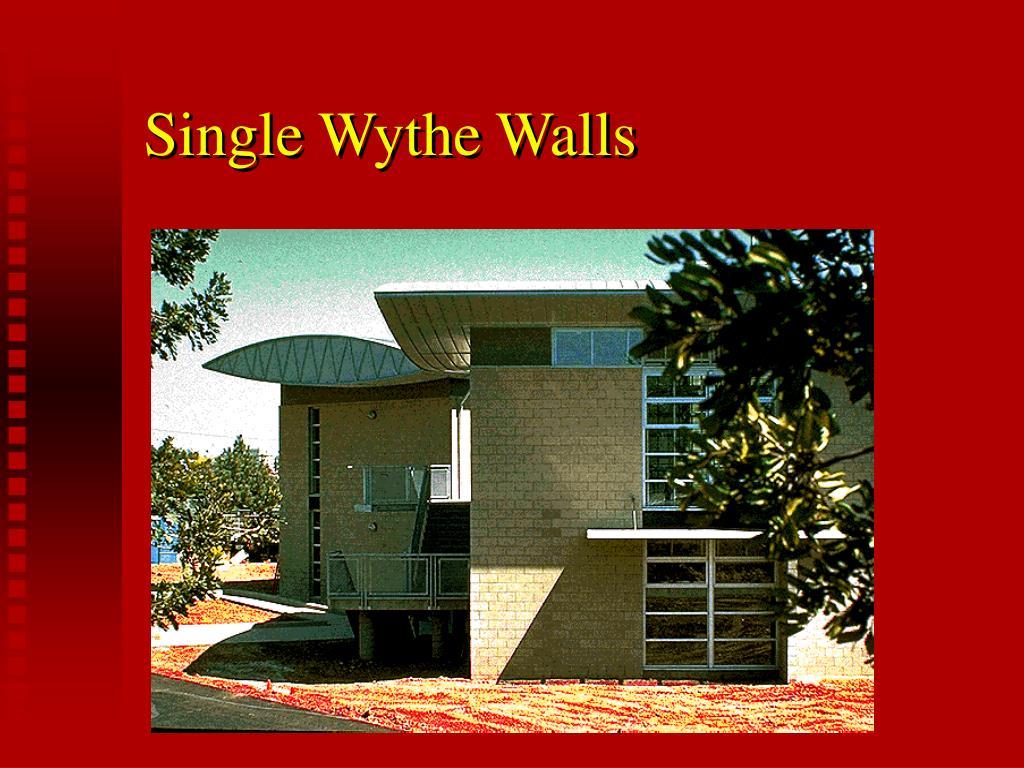 Single Wythe Walls