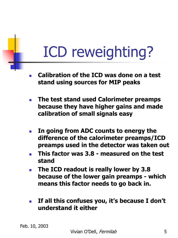 ICD reweighting?