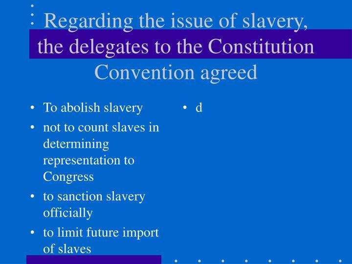 To abolish slavery