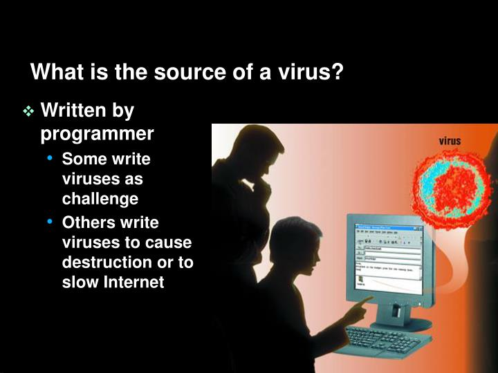 What is the source of a virus?