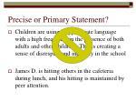 precise or primary statement