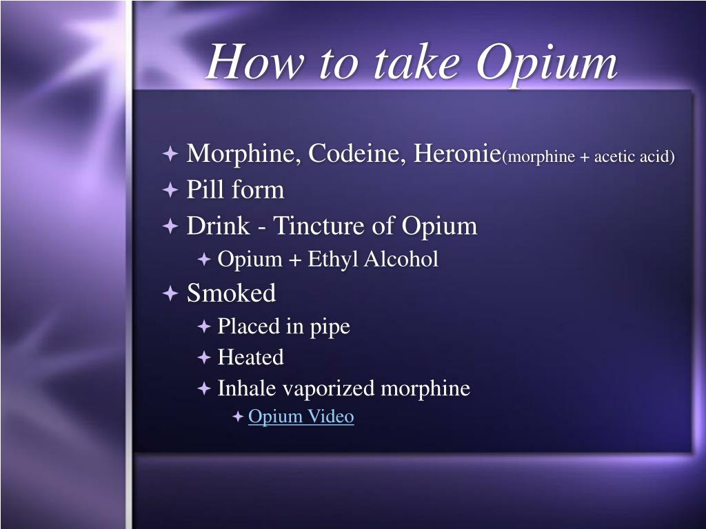 How to take Opium