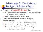 advantage 3 can return subtype of return type