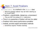 item 7 avoid finalizers
