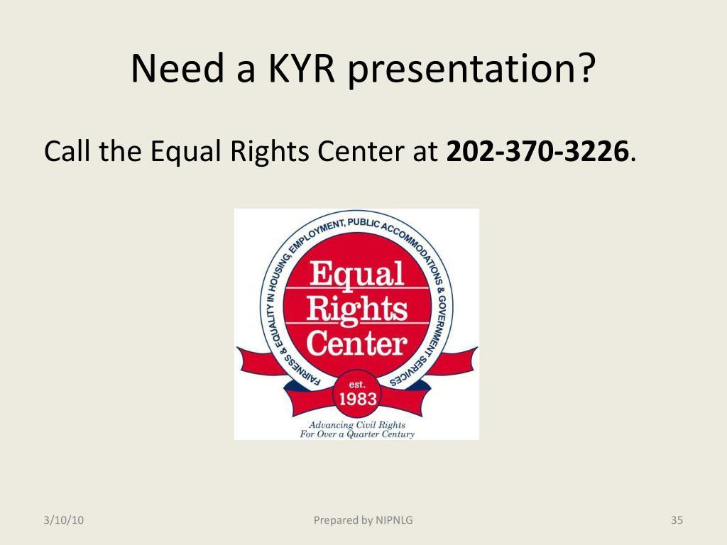 Need a KYR presentation?