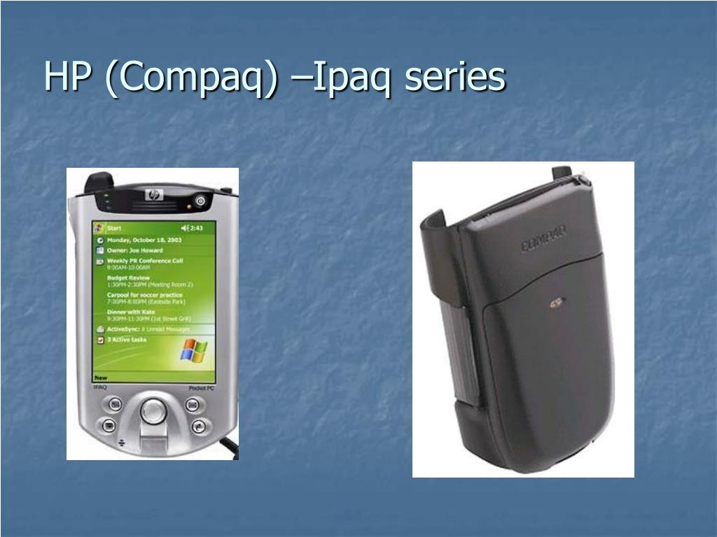 HP (Compaq) –Ipaq series