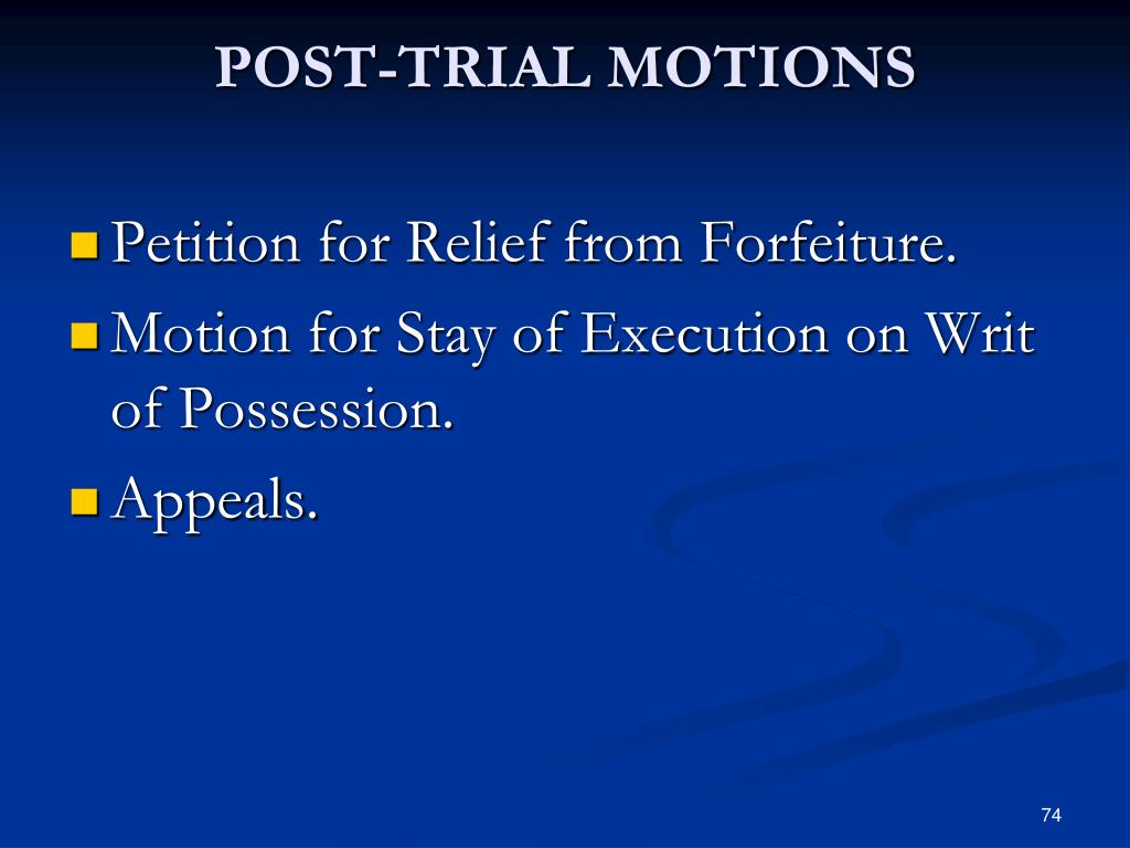 POST-TRIAL MOTIONS